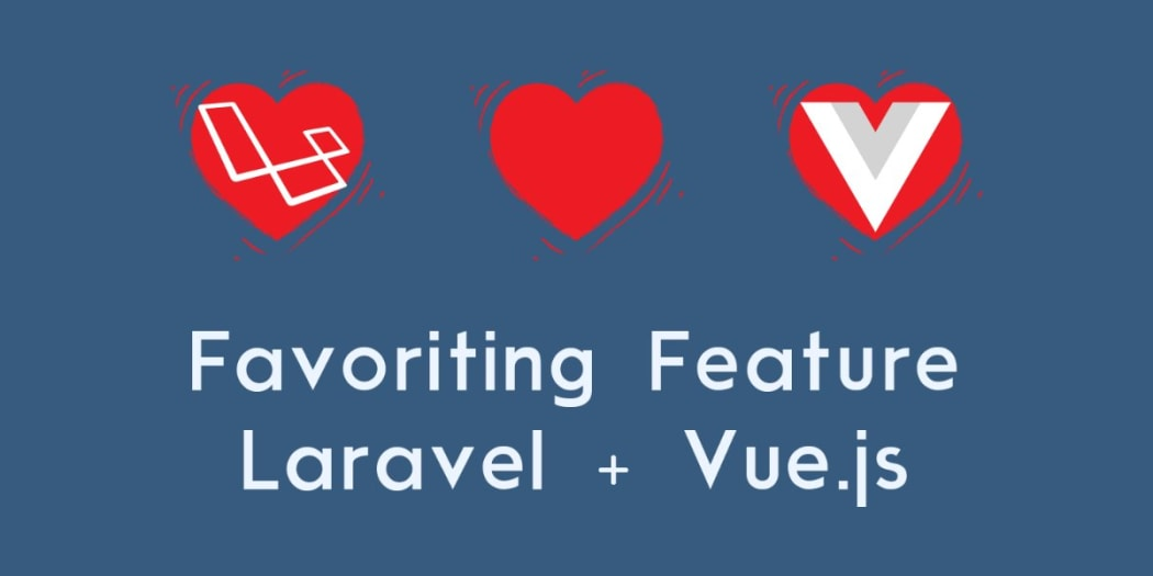 Implement a Favoriting Feature Using Laravel and Vue.js