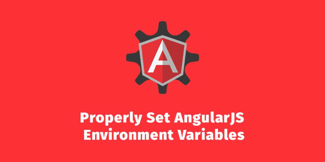 Properly Set Environment Variables for Angular Apps with
