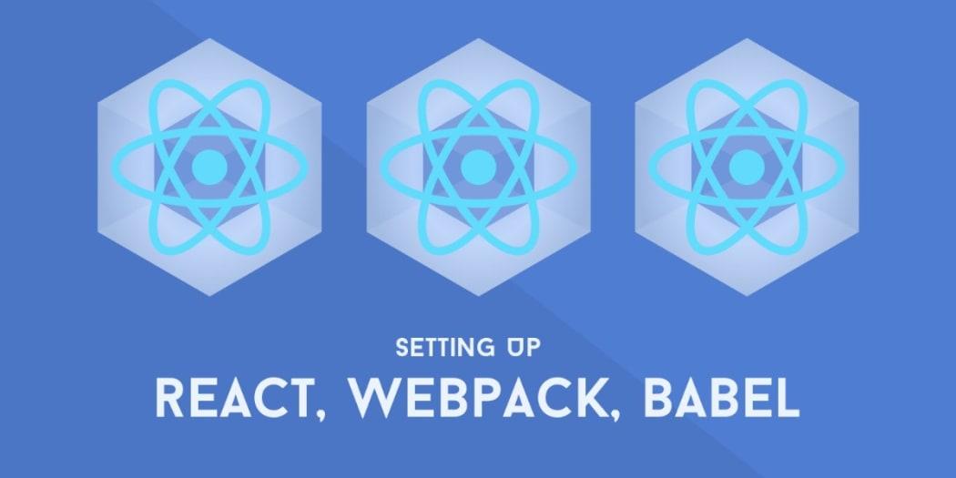 Setup a React Environment Using webpack and Babel