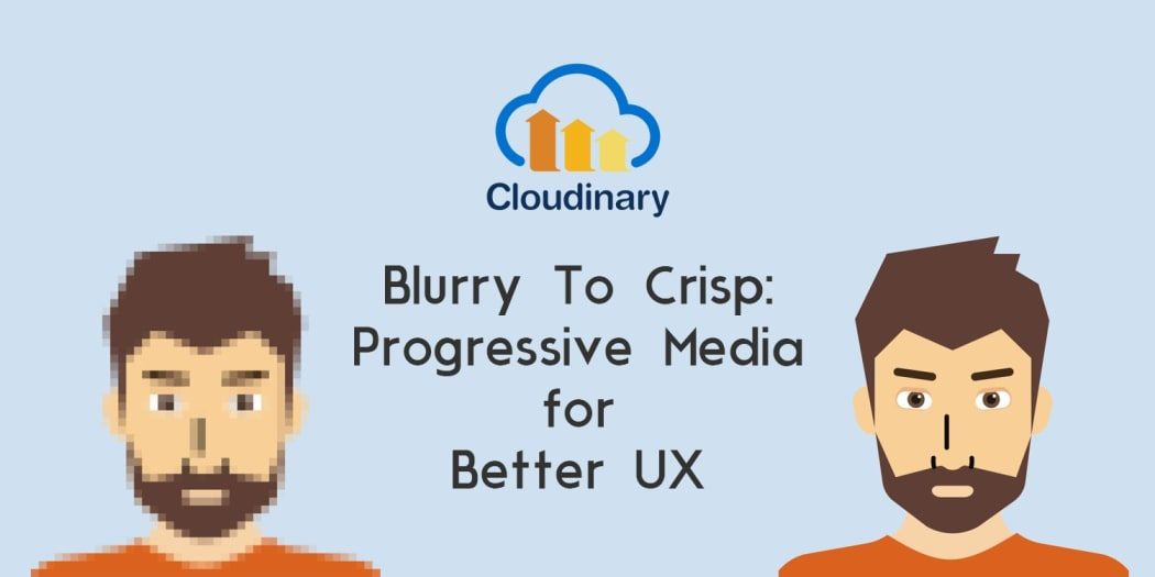Blurry to Crisp: Progressive Media for Better UX