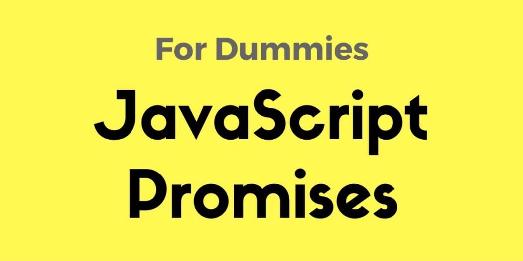 JavaScript Promises for Dummies ― Scotch io