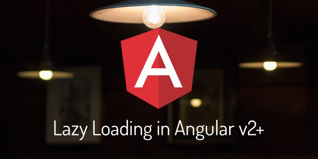 Lazy Loading in Angular v2+