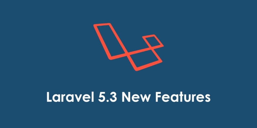 Laravel 5.3 New Features and Updates