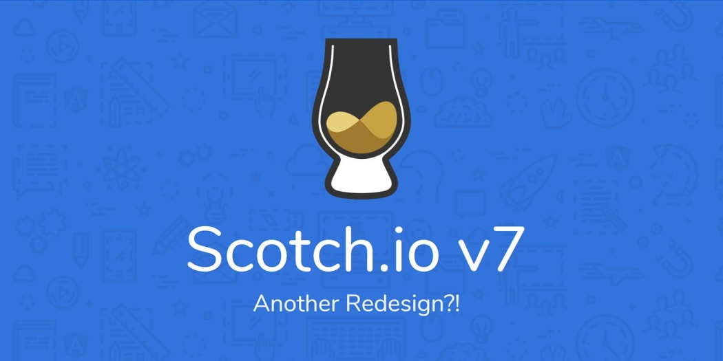 Scotch.io v7: Why Another Redesign?