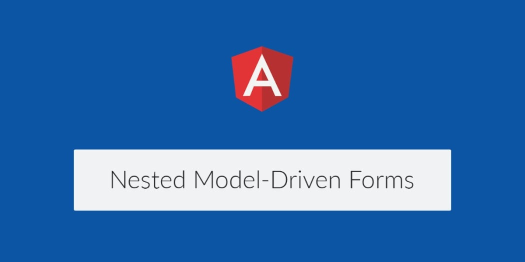 How to Build Nested Model-driven Forms in Angular 2 ― Scotch io