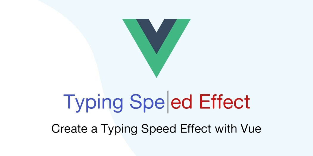 Create a Typing Speed Effect with VueJS