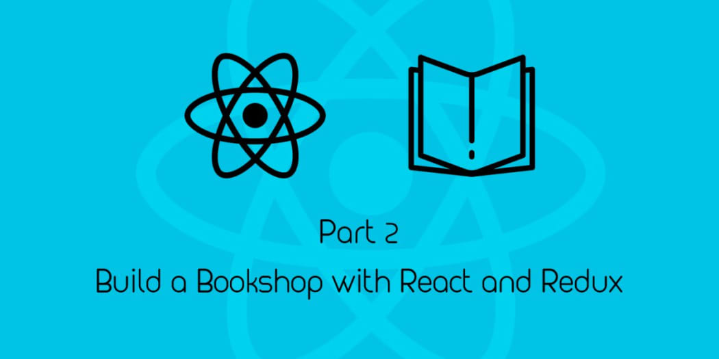 Bookshop With React & Redux II: Async Requests With Thunks ― Scotch io