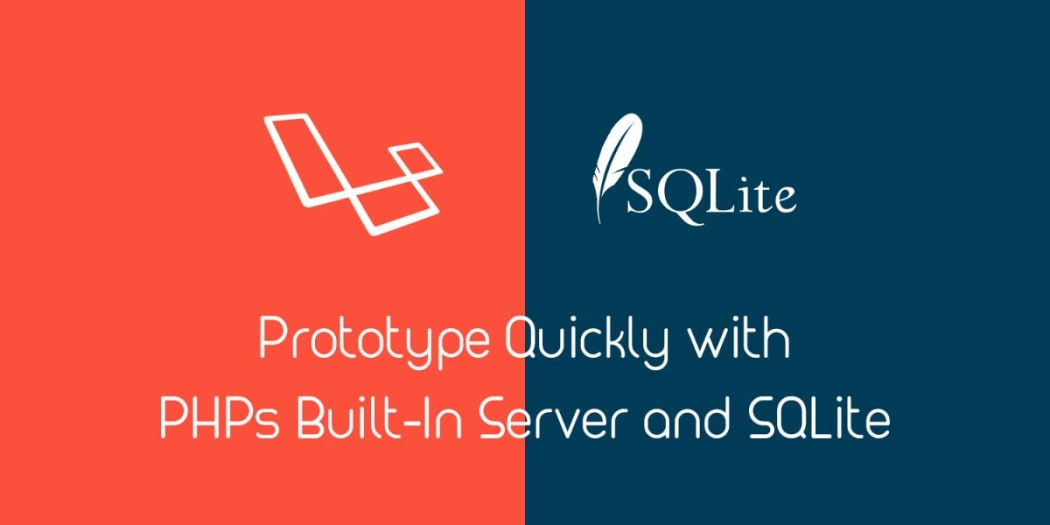 Prototype Quickly in Laravel with PHP's Built-In Server and SQLite