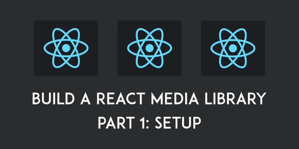 Build A Media Library with React, Redux, and Redux-saga