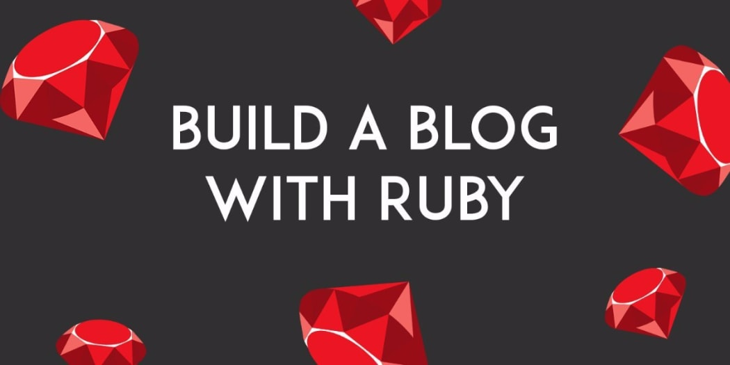 Build a Blog with Ruby on Rails - Part 2