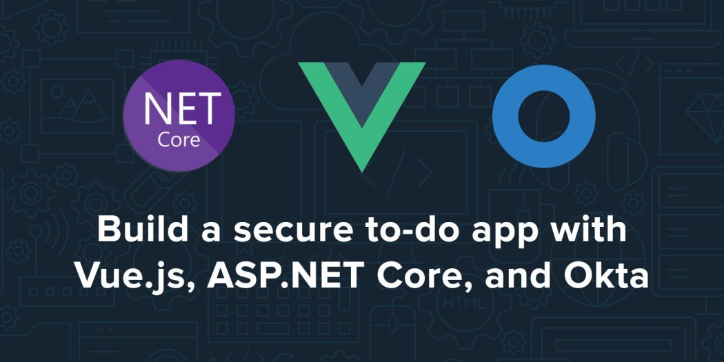 Build a Secure To-Do App with Vue, ASP.NET Core, and Okta
