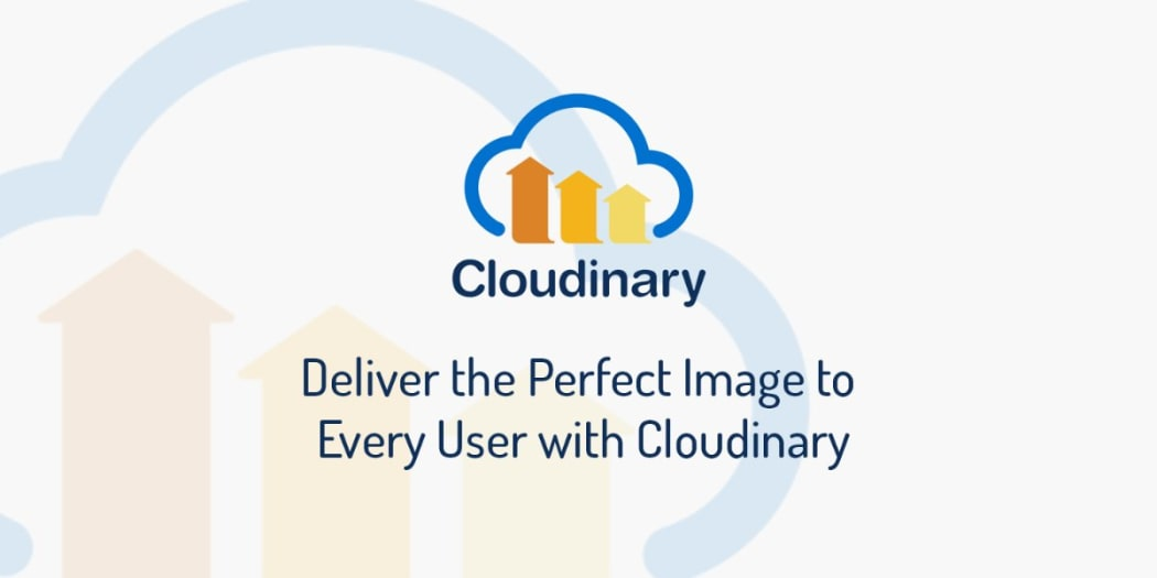 Deliver the Perfect Image to Every User with Cloudinary