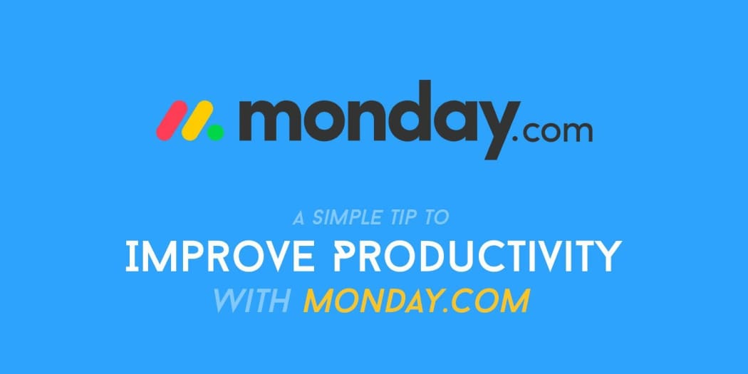 A Simple Tip to Improve Your Productivity With Monday.com