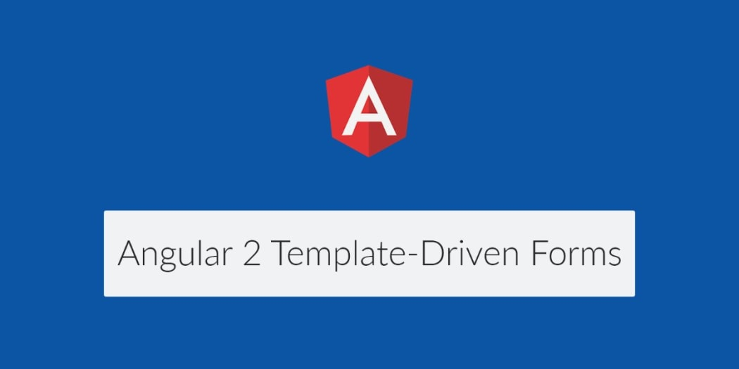 Using Angular 2's Template-Driven Forms