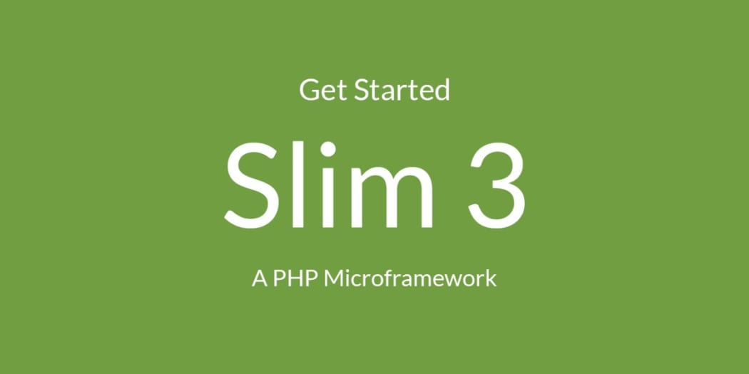 Getting Started with SLIM 3, A PHP Microframework