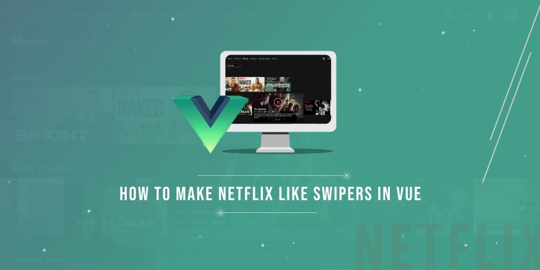 How To Make Netflix-Like Swipers in Vue ― Scotch io