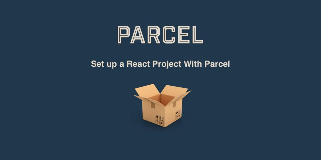 Set Up A React Project With Parcel: The Zero Configuration App