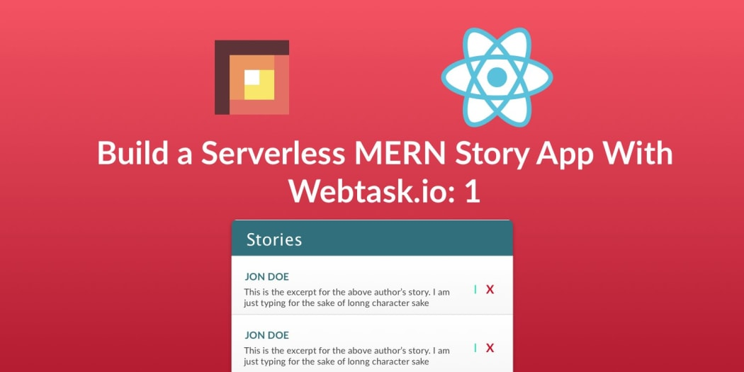 Build a Serverless MERN Story App With Webtask.io -- Zero to Deploy: 1