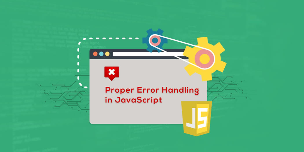 Proper Error Handling in JavaScript