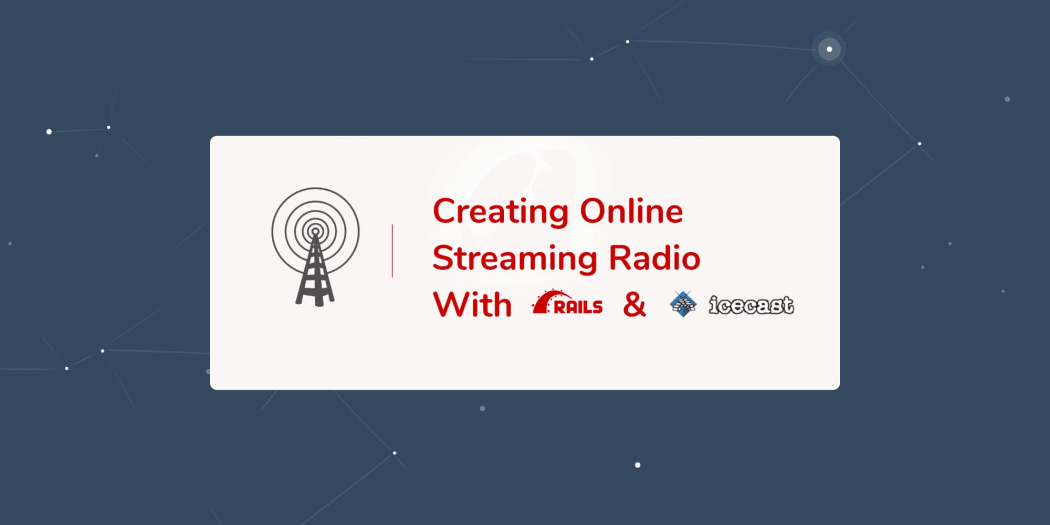 Create an Online Streaming Radio With Rails and Icecast ― Scotch io