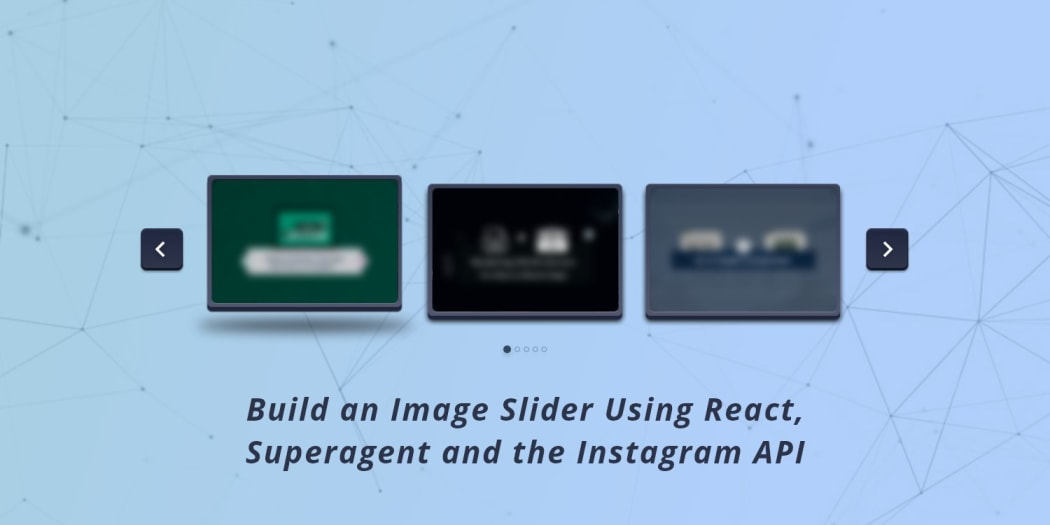 Build an Image Slider Using React, Superagent and the Instagram API