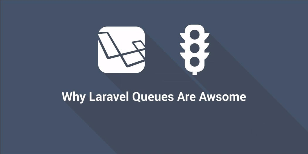 Why Laravel Queues Are Awesome ― Scotch io