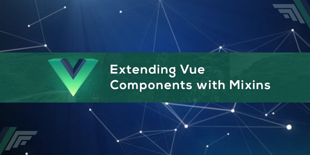 Extending Vue Components with Mixins