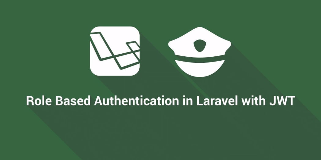 Role Based Authentication in Laravel with JWT ― Scotch io