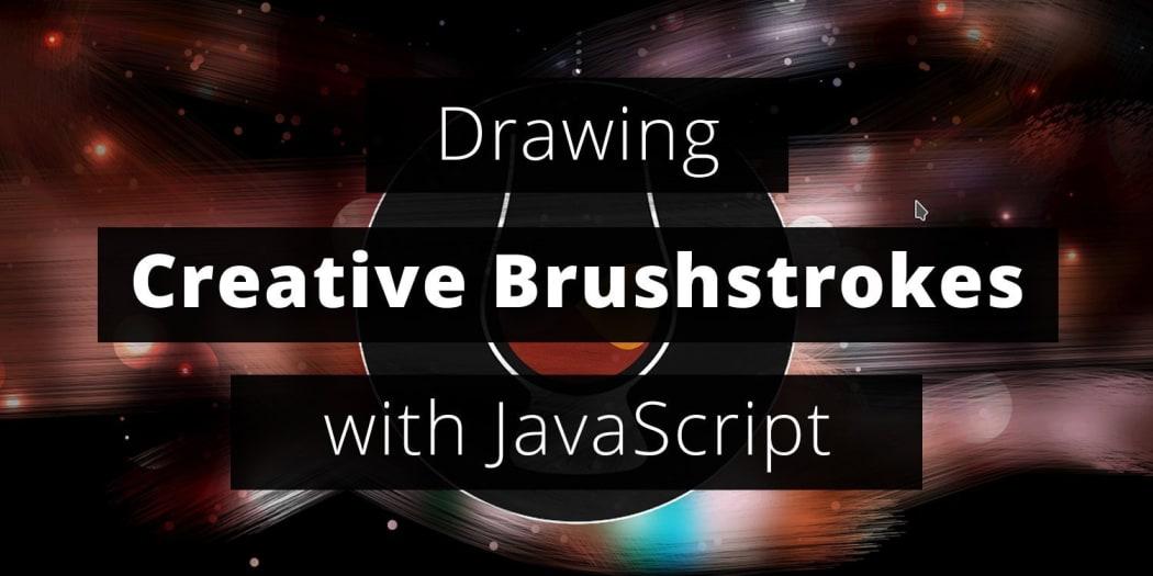 Drawing Creative Brushstrokes with JavaScript ― Scotch io