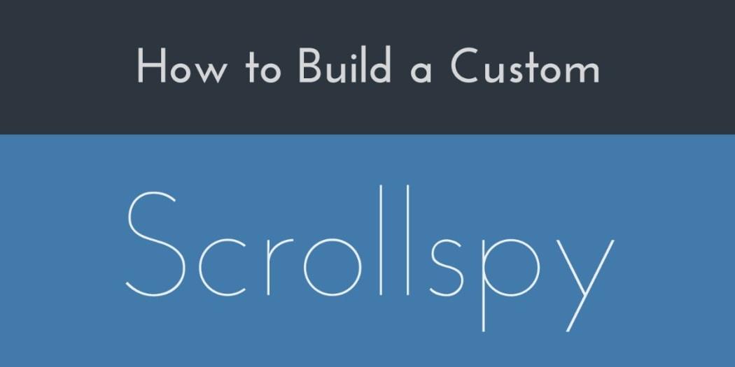 Build a Custom JavaScript Scrollspy Navigation ― Scotch io