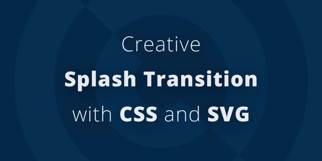 Creative Splash Transition with CSS and SVG