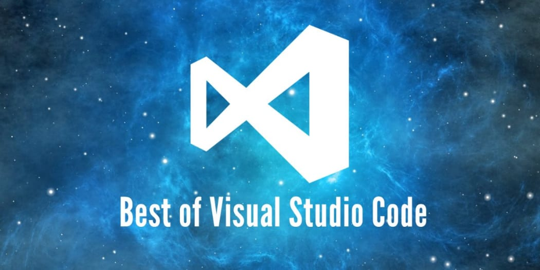 Best of Visual Studio Code: Features, Plugins, Acting Like