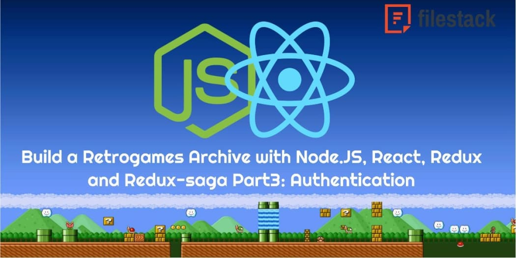 Build a Retrogames Archive with Node.JS, React, Redux and Redux-saga Part3: Authentication