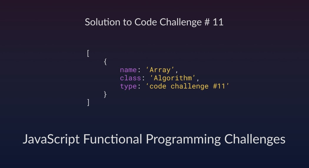 JavaScript Functional Programming (Solution to Code Challenge #11)