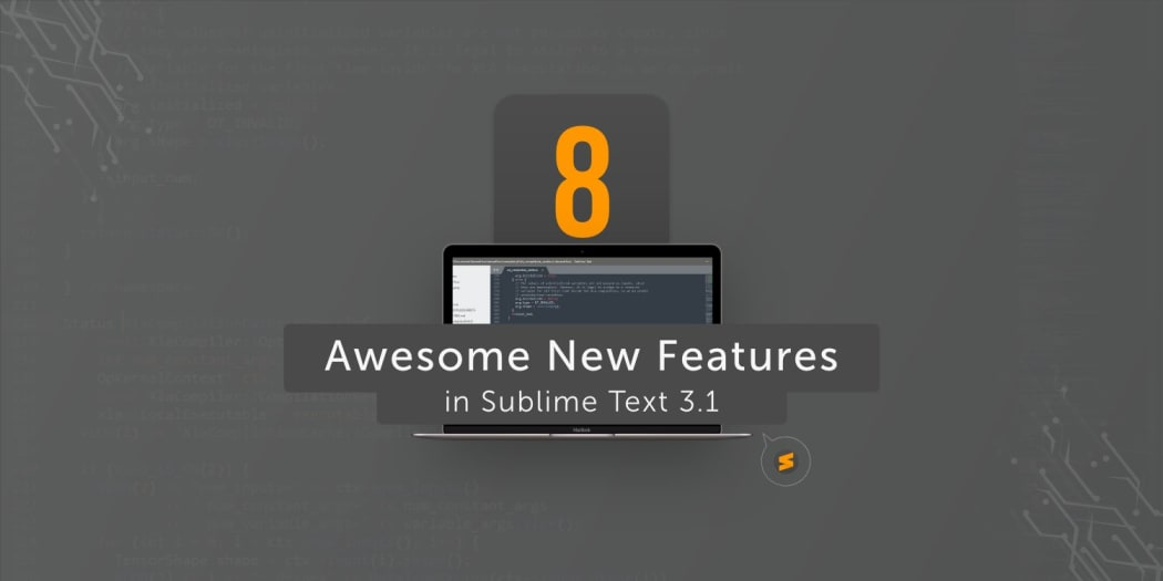 8 Awesome New Features in Sublime Text 3.1