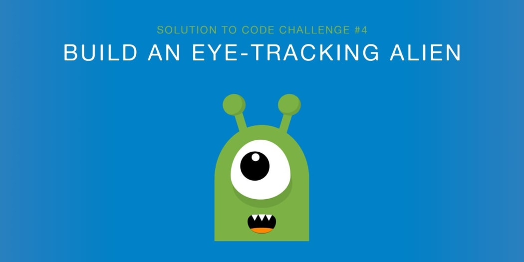 Build An Eye-Tracking Alien with JavaScript (Solution to Code