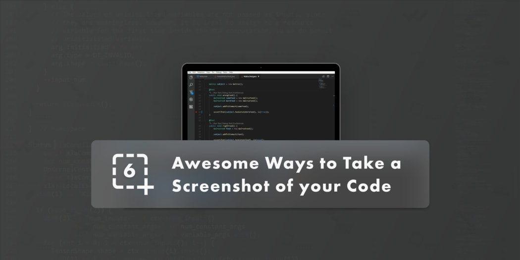 6 Awesome Ways to Take A Screenshot of your Code