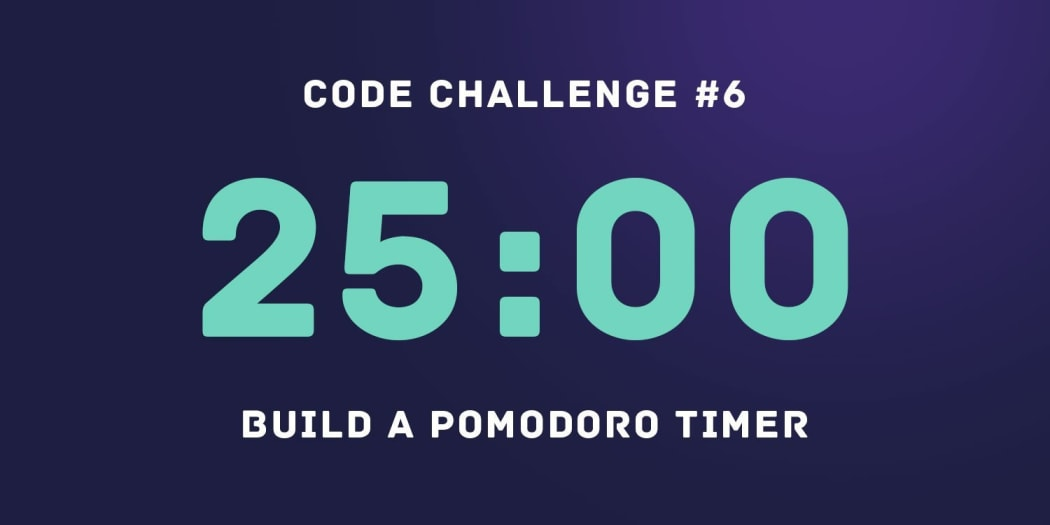 Code Challenge #6: Build A Pomodoro Timer