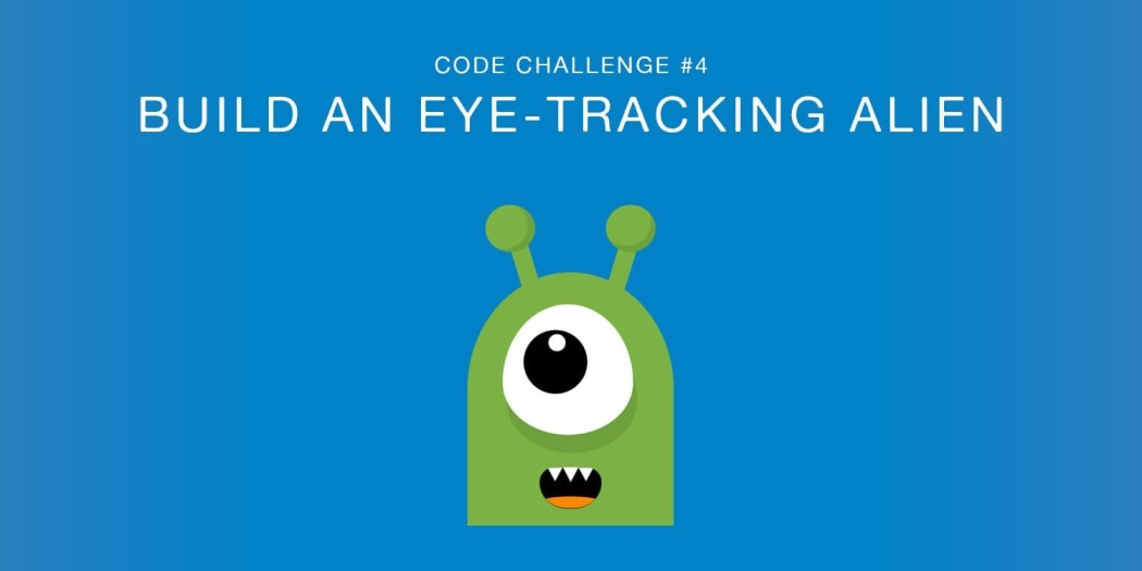 Code Challenge #4: Build An Eye-Tracking Alien with JavaScript