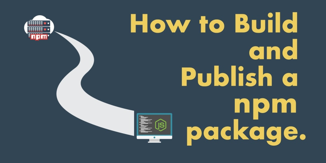 How to Build and Publish an npm Package ― Scotch io