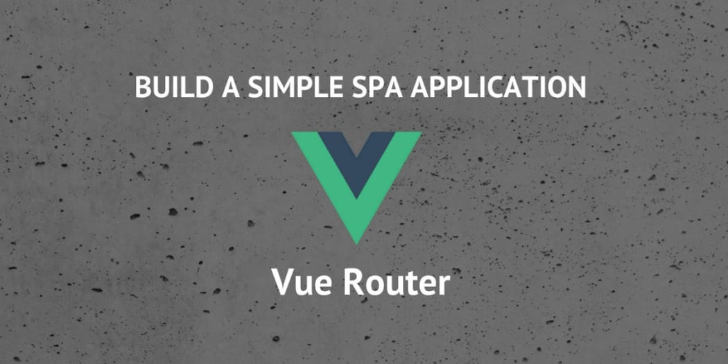 How To Build A Simple Single Page Application Using Vue 2