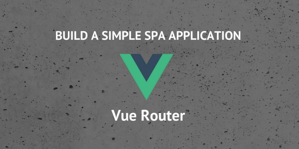 How To Build A Simple Single Page Application Using Vue 2 (Part 2)
