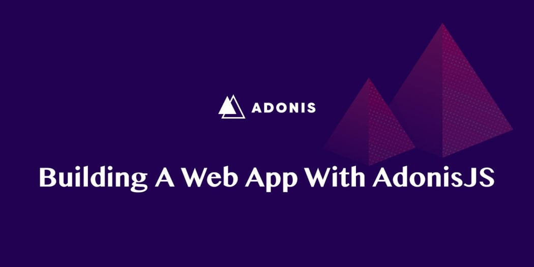 Building a Web App with AdonisJS