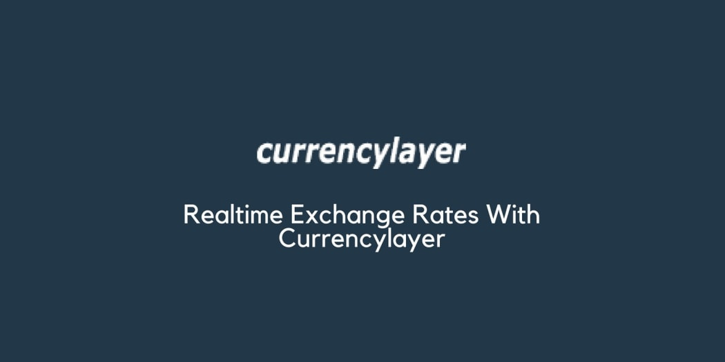 Realtime Exchange Rates With Currencylayer ― Scotch io