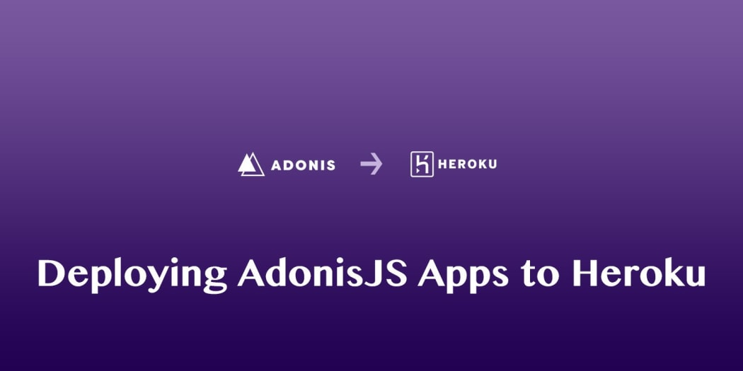 Deploying AdonisJS Apps to Heroku