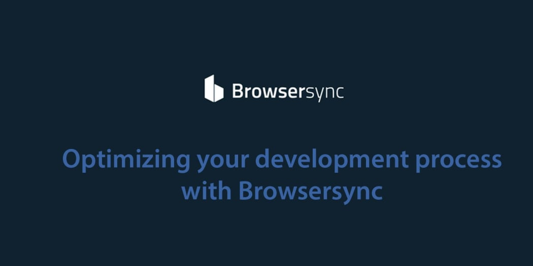 How to Use BrowserSync for Faster Development ― Scotch io