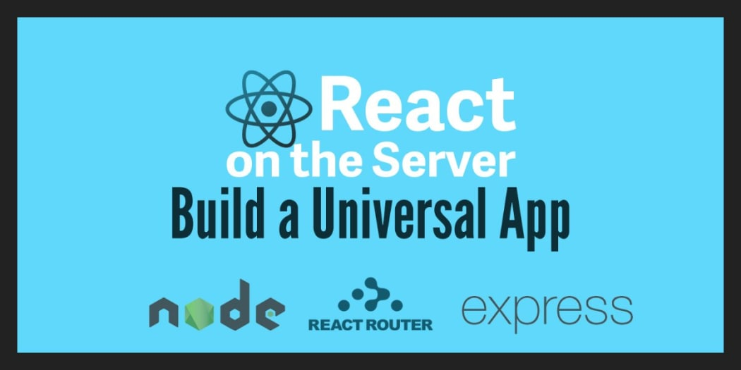 React on the Server for Beginners: Build a Universal React and Node
