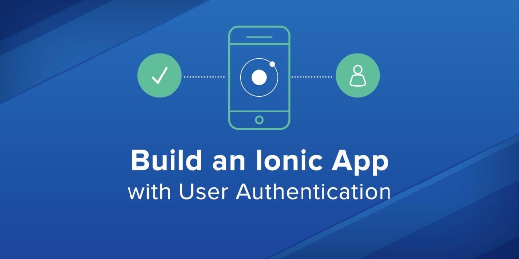 Build an Ionic App with User Authentication