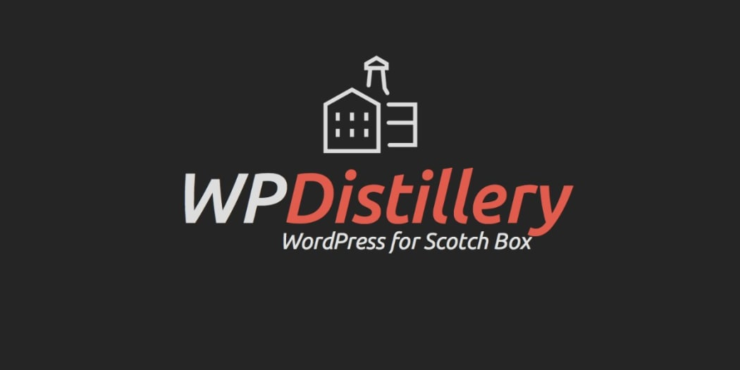 Announcing WPDistillery - Dead-Simple WordPress for Scotch Box