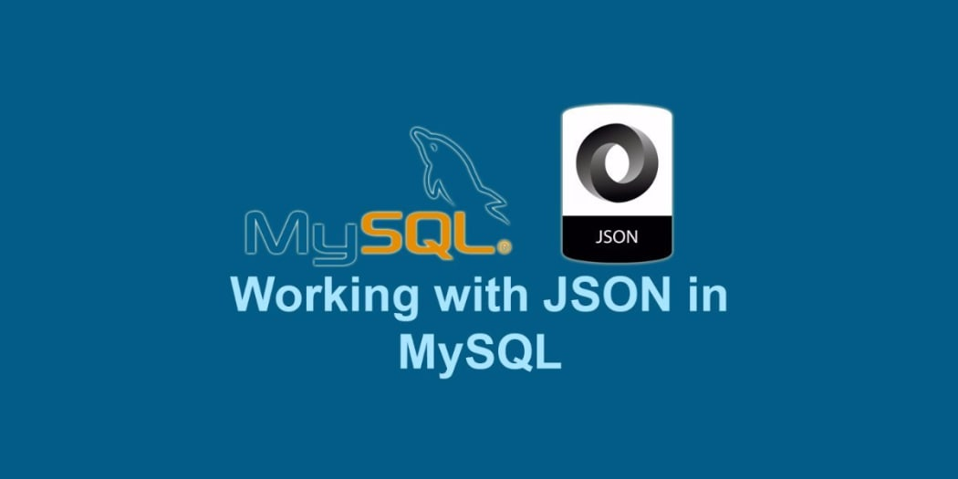 Working with JSON in MySQL ― Scotch io